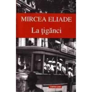 La tiganci - Mircea Eliade imagine