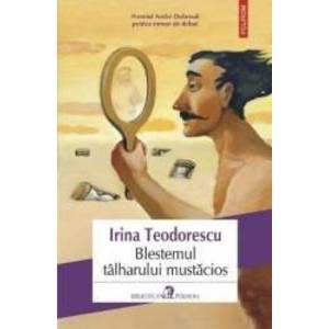 Blestemul talharului mustacios - Irina Teodorescu imagine