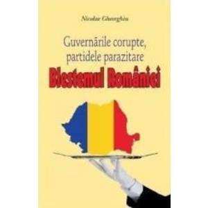 Blestemul Romaniei. Guvernarile corupte partidele parazitare - Nicolae Gheorghiu imagine