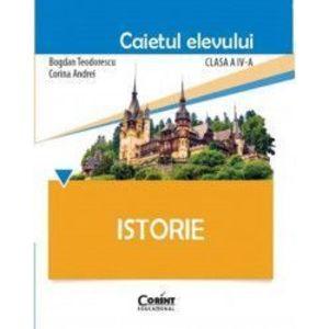 Istorie - Clasa 4 - Caietul elevului - Bogdan Teodorescu Corina Andrei imagine