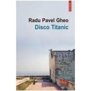 Disco Titanic - Radu Pavel Gheo imagine