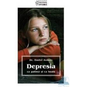 Depresia ca patima si ca boala mare - Dmitri Avdeev imagine