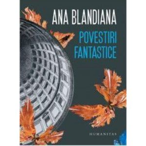 Povestiri fantastice - Ana Blandiana imagine