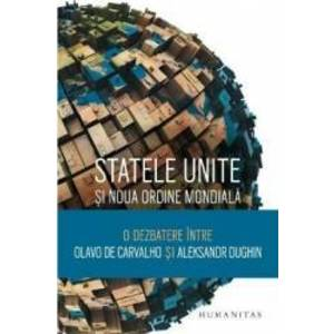 Statele Unite si Noua Ordine Mondiala - Olavo De Carvalho, Aleksandr Dughin imagine