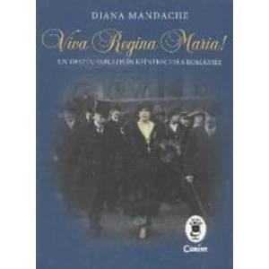 Viva Regina Maria - Diana Mandache imagine