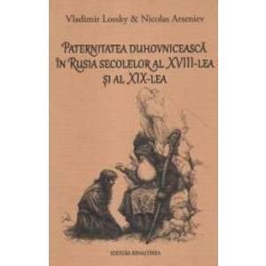 Paternitatea duhovniceasca in Rusia secolelor al XVIII-lea si al XIX-lea - Vladimir Lossky imagine