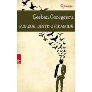 Scrisori dintr-o piramida - Serban Georgescu imagine