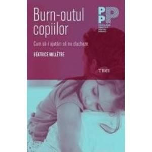Burn-outul copiilor - Beatrice Milletre imagine