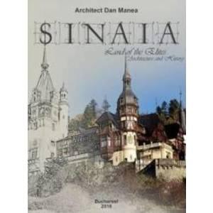 Sinaia land of the Elites. Architecture and history - Dan Manea imagine