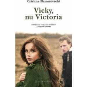Vicky, nu Victoria - Cristina Nemerovschi imagine