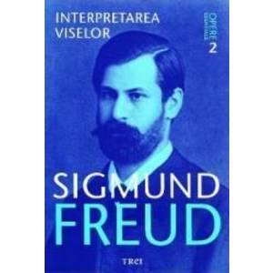 Opere esentiale 2 - Interpretarea viselor - Sigmund Freud imagine