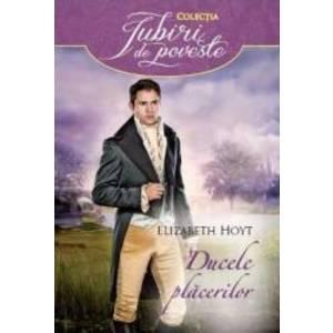 Ducele placerilor - Elizabeth Hoyt imagine