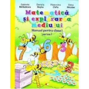 Matematica si explorarea mediului Clasa 1 Partea 1 + CD - Gabriela Barbulescu Daniela Besliu imagine