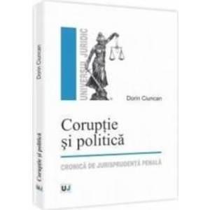 Coruptie si politica - Dorin Ciuncan imagine