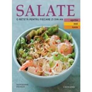 Salate. O reteta pentru fiecare zi din an. Vol.2 Aprilie Mai Iunie imagine