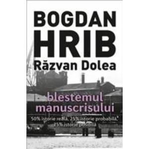 Blestemul manuscrisului - Bogdan Hrib Razvan Dolea imagine
