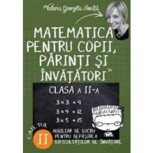Matematica pentru copii parinti si invatatori - Clasa 2 - Caietul II - Valeria Georgeta Ionita imagine