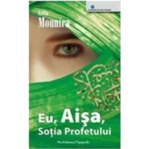 Eu Aisa Sotia Profetului - Leila Mounira imagine
