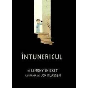 Intunericul - Lemony Snicket Jon Klassen imagine