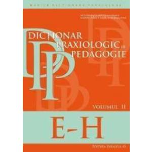 Dictionar praxiologic de pedagogie vol.2 E-H - Musata-Dacia Bocos imagine
