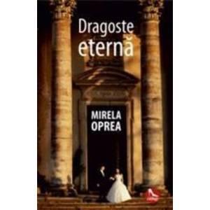 Dragoste eterna - Mirela Oprea imagine