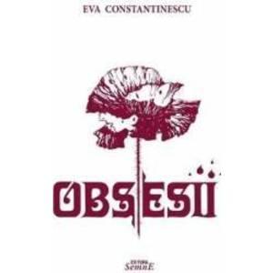 Obsesii - Eva Constatinescu imagine