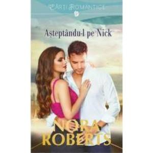 Asteptandu-l pe Nick - Nora Roberts imagine