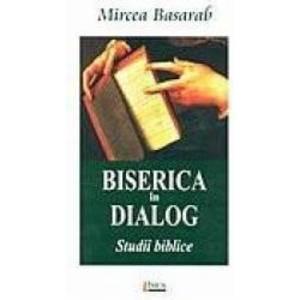 Biserica in dialog. Studii biblice - Mircea Basarab imagine