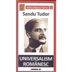 Universalism romanesc - Sandu Tudor imagine