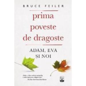 Prima poveste de dragoste Adam Eva si noi - Bruce Feiler imagine