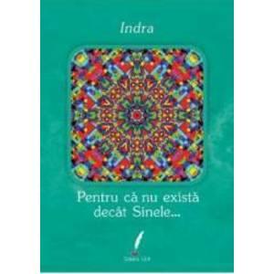 Pentru ca nu exista decat Sinele... | Indra imagine