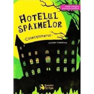 Hotelul Spaimelor Vol.1 Colectionarul - Vincent Villeminot imagine