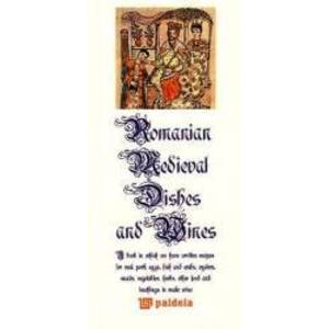 Bucate si vinuri medievale romanesti Lb. Romana + Lb. Engleza imagine