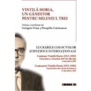Vintila Horia un ganditor pentru mileniul trei - Georgeta Orian Pompiliu Craciunescu imagine