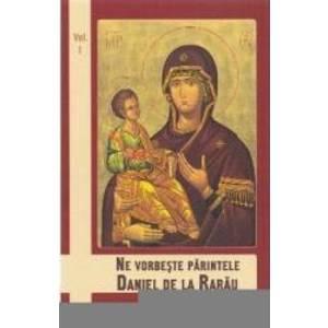 Ne vorbeste Parintele Daniel de la Rarau vol. 1 imagine