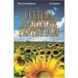 Cultura plantelor pentru ulei - Marius Constantinescu imagine