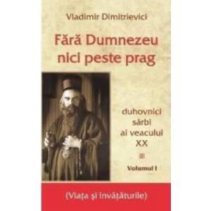 Fara Dumnezeu nici peste prag Vol.1 - Vladimir Dimitrievici imagine