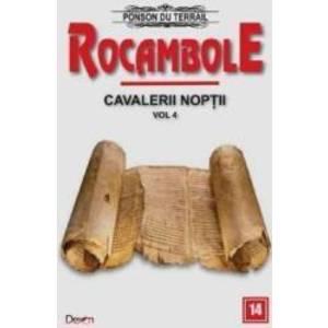 Rocambole Cavalerii Noptii Vol.4 - Ponson du Terrail imagine