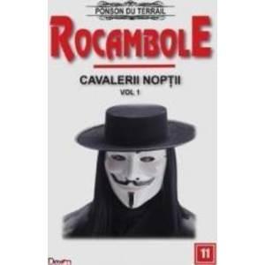 Rocambole Cavalerii Noptii Vol.1 - Ponson du Terrail imagine