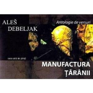 Manufactura taranii - Ales Debeljak imagine