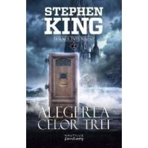 Alegerea celor trei. Seria Turnul Intunecat - Stephen King imagine