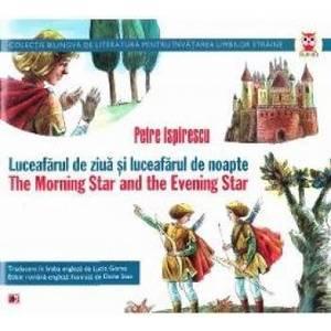 Luceafarul de ziua si luceafarul de nopate. The morning star and the evening star - Petre Ispirescu imagine