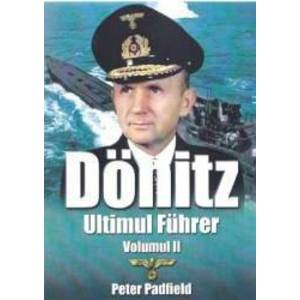 Donitz Ultimul Fuhrer vol.2 - Peter Padfield imagine