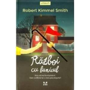 Razboi cu bunicul - Robert Kimmel Smith imagine