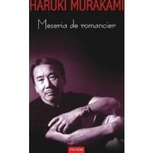 Meseria de romancier - Haruki Murakami imagine