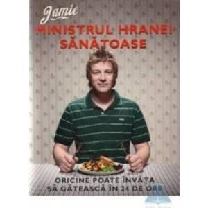 Jamie, ministrul hranei sanatoase. Oricine poate invata sa gateasca in 24 de ore imagine