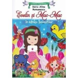 Evelin si Mac-Mac - Dora Alina Romanescu imagine