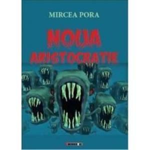 Noua aristocratie - Mircea Pora imagine