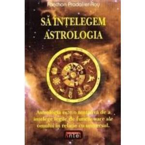 Sa intelegem astrologia - Fanchon Pradalier-Roy imagine