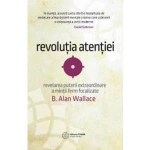 Revolutia atentiei | B. Alan Wallace imagine